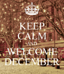 keep-calm-and-welcome-december-10