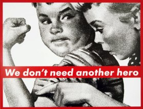 barbarakruger-untitled-we-dont-need-another-hero-1985