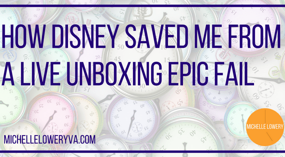 How Disney Saved Me From a Live Unboxing Epic Fail