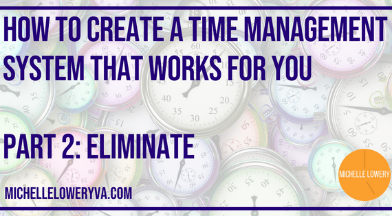 How To Create A Time Management System That Works For You: Part 2