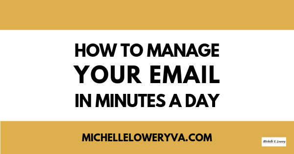 How to Manage Your Email In Minutes A Day
