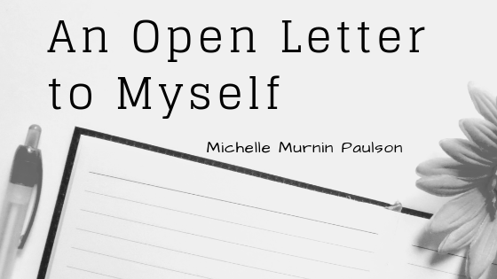 An open letter to myself…