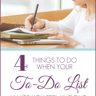 When Your To Do List Makes You Feel Undone…
