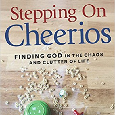 Stepping on Cheerios, Legos and Dirty Clothes (Book Review Included)