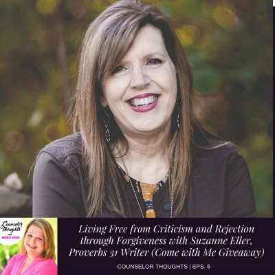 Living free from criticism, and rejection through forgiveness with Suzanne Eller