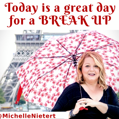A Great Day for A Break Up!