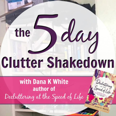 Join Me In The 5 Day Clutter Shakedown!