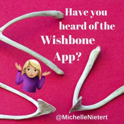 Have you heard of the Wishbone App?