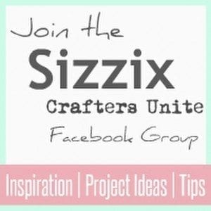 "Do you love to craft with Sizzix products? You are invited to join the ""Sizzix Crafters Unite"" FB community! Come share your ideas and projects with other Sizzix fans and enthusiasts! All skill levels welcome!"