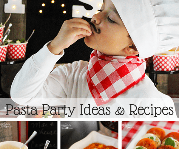 Italian Dinner & Pasta Party Ideas Plus Recipes