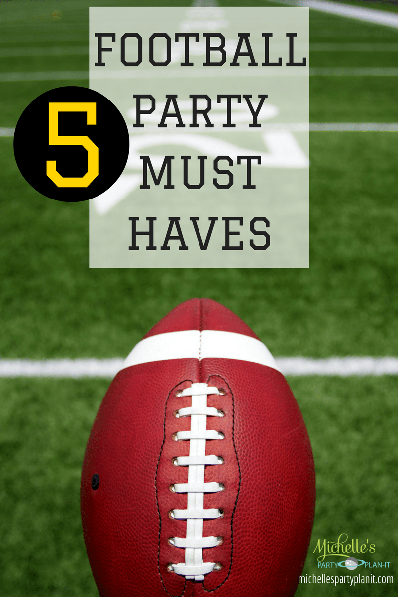 Five Football Party Must Haves Michelles Party Plan It