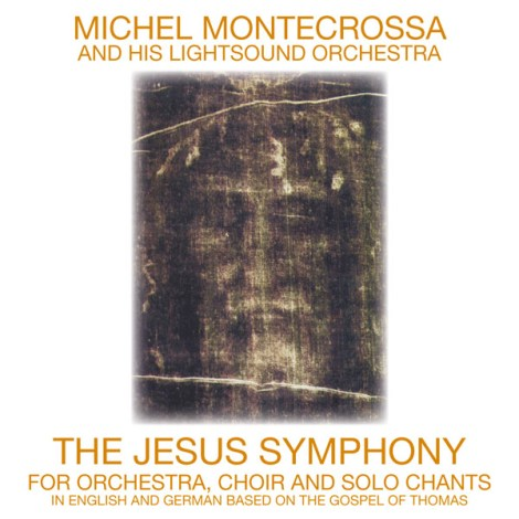 CD: Michel Montecrossa's sacral 'The Jesus Symphony'