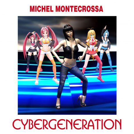 Cover of Michel Montecrossa's single 'Cybergeneration'
