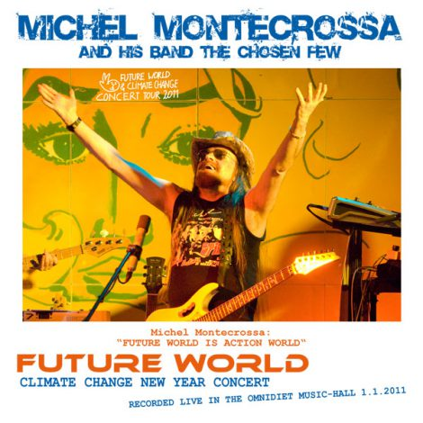 Cover: Michel Montecrossa's double album 'Future World New Year Climate Change Concert'