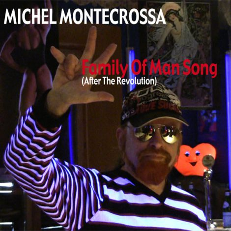 single cover: Michel Montecrossa's 'Family Of Man Song (After The Revolution)'