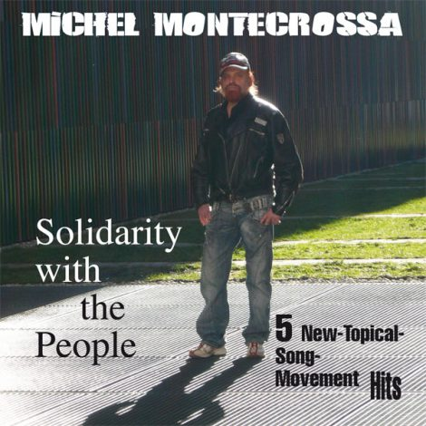 Solidarity With The People - Michel Montecrossa's New-Topical-Song-Movement Maxi-Single