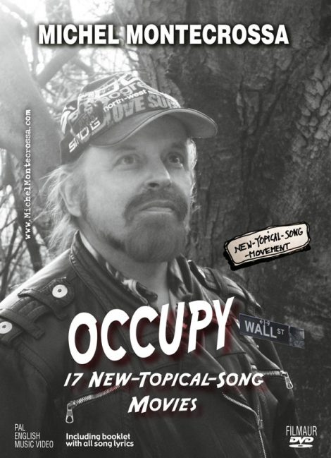 Michel Montecrossa's DVD Occupy Wall Street - 17 New-Topical-Songs & Movies dedicated to the voice of the people of the world