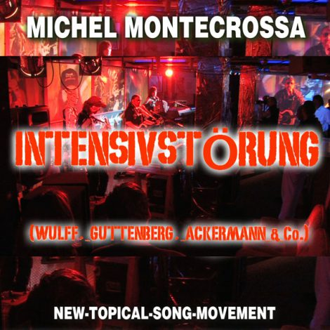 Michel Montecrossa's New-Topical-Song-Movement Single 'Intensivstörung'