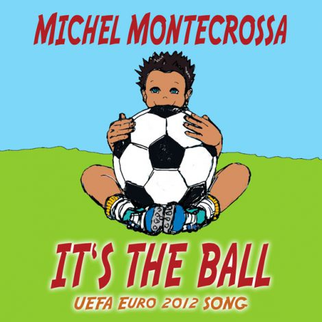 Michel Montecrossa's UEFA EURO 2012 song 'It's The Ball'
