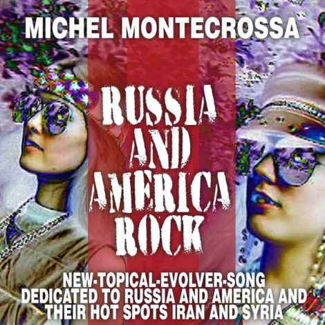 Single Cover: Russia and America Rock; Michel Montecrossa's Evolver-Song & Movie dedicated to Russia and America