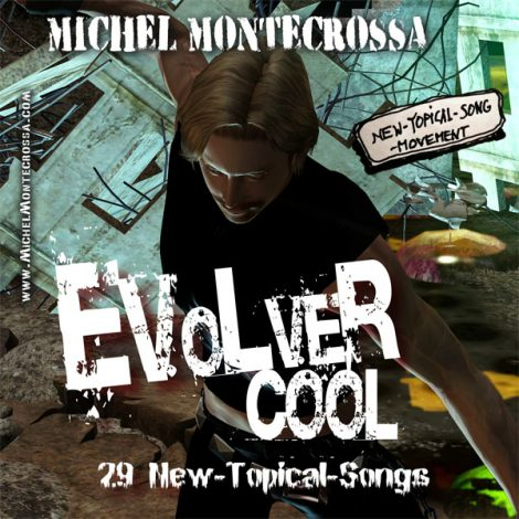 Michel Montecrossa's CD 'Evolver Cool – 29 New-Topical-Songs'