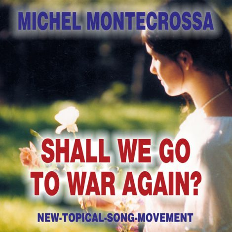 Shall we go to war again? - Michel Montecrossa Single & DVD releaseShall we go to war again? - Michel Montecrossa Single & DVD release