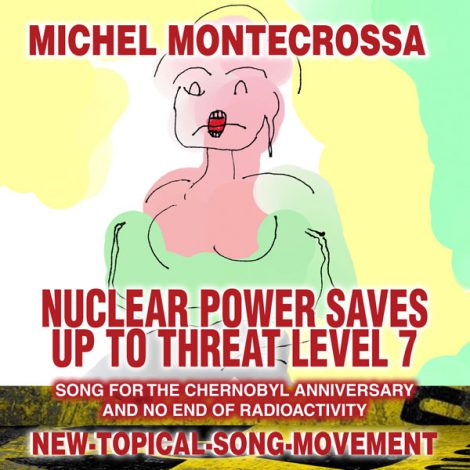 CD Cover - Michel Montecrossa's ingle 'Nuclear POwer saves Up To Threat Level 7'