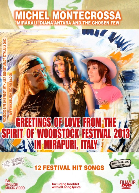 Greetings of Love from the Spirit of Woodstock Festival 2013 in Mirapuri, Italy. 12 Festival Hit Songs on Audio-CD and DVD