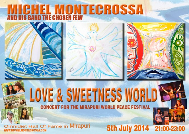 Concert Poster: Michel Montecrossa's Love & Sweetness World Mirapuri World Peace Festival Concert