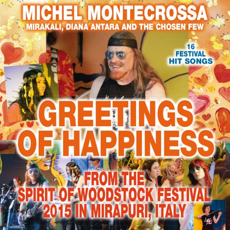 Greetings of Happiness from the Spirit of Woodstock Festival 2015 in Mirapuri, Italy. 16 Festival Hit Songs on Audio-CD, DVD and as Download