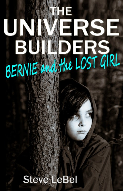 The Universe Builders:  Bernie and the Lost Girl