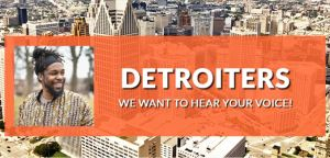 Share Your Voice to Help Create a Financially Healthier Detroit!