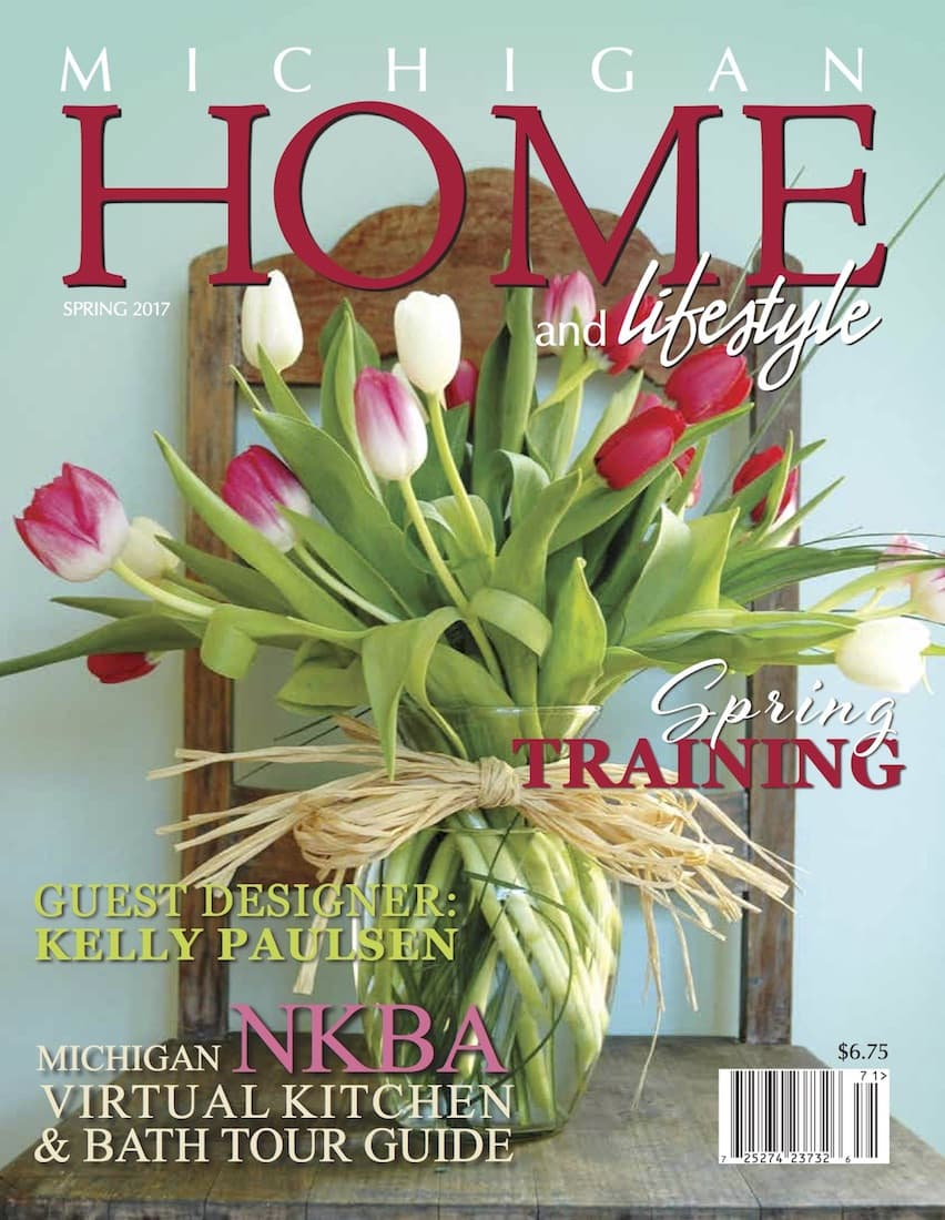 Spring 2017 - Michigan HOME and Lifestyle Magazine