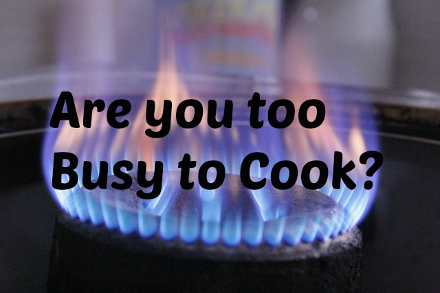 Are you too Busy to Cook?