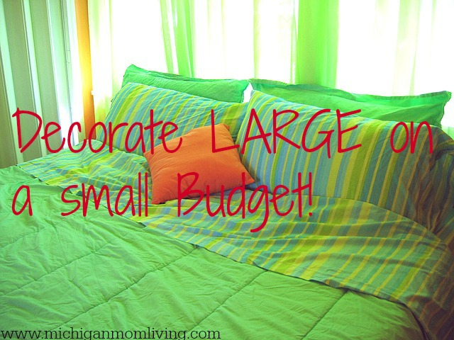 Decorate Large On A Small Budget