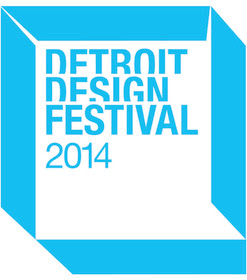 #DDF2014  (Detroit Design Festival) Starts Today and Runs through 9/28