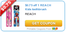 Monday Morning Savings: $0.75 off 1 REACH Kids Toothbrush