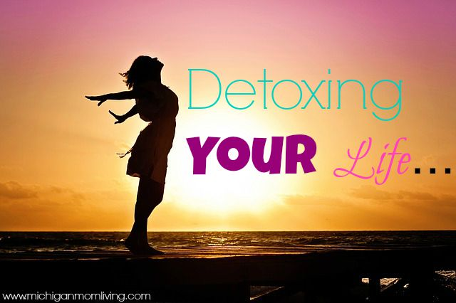 Detoxing My Life!#DetoxYourLife