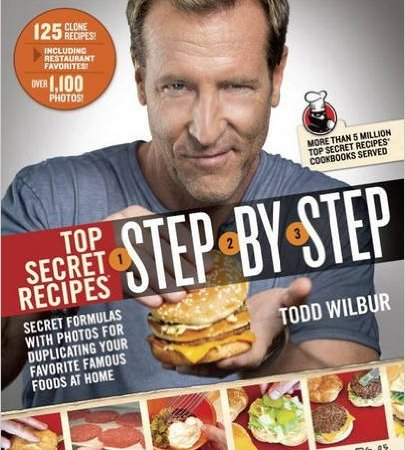 "Top Secret Recipes ""Step-by-Step"" Secret Formulas By Todd Wilbur {Book Promotion}"