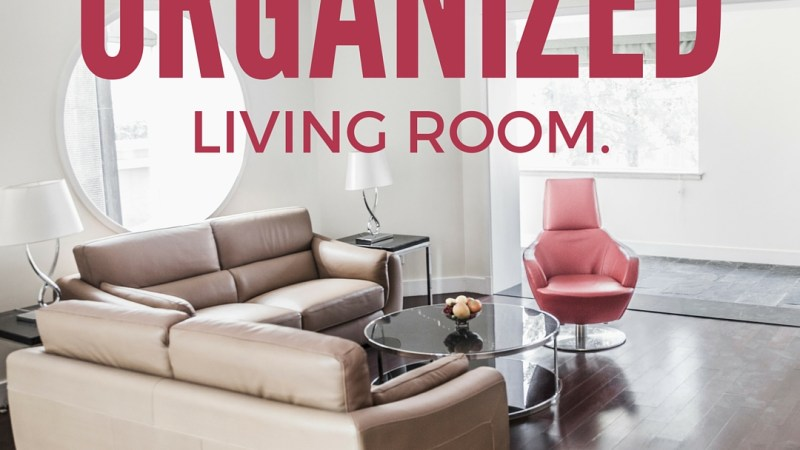 9 Simple Tips for a More Organized Living Room