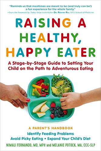 raising-a-healthy-happy-eater-a-parents-handbook-a-stage-by-stage-guide-to-setting-your-child-on-the-path-to-adventurous-eating-0