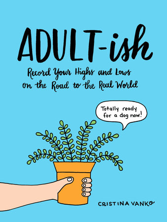 """""""ADULT-ish"""" Record Your Highs and Lows on the Road to the Real World– {Book Review}"""