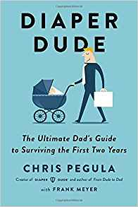 Diaper Dude – The Ultimate Dad's Guide to Surviving the First Two Years {Book Promotion}