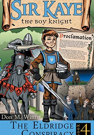 The Eldridge Conspiracy:Book 4 in the Sir Kaye the Boy Knight Series {Book Promotion}