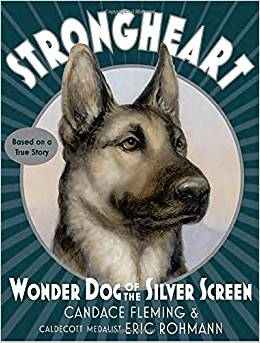 Strongheart:  Wonder Dog of the Silver Screen {Book Review}