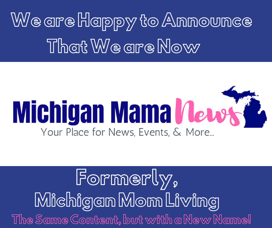 We are Now Michigan MamaNews: Daily Happenings for Michigan Moms and Families