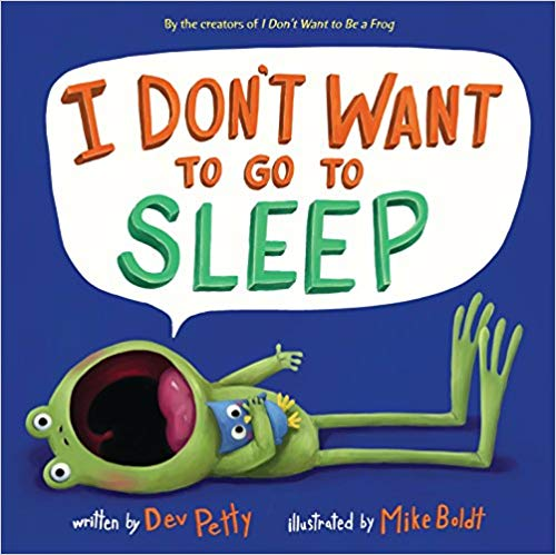 I Don't Want to Go to Sleep – Children's Book Showcase