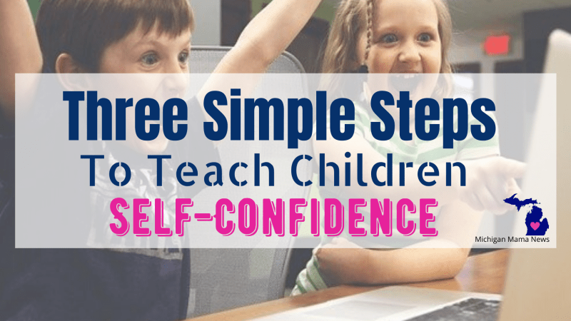 Three Simple Steps to Teach Children Self-Confidence
