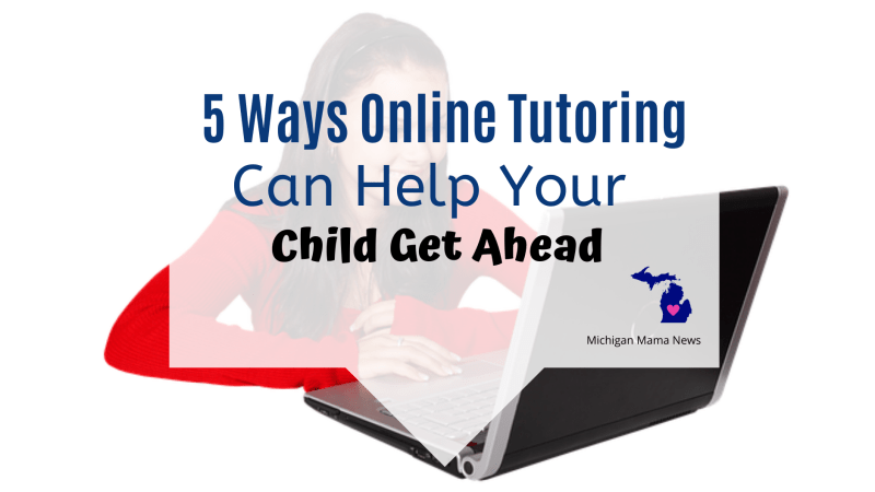 5 Ways Online Tutoring Can Help Your Child Get Ahead