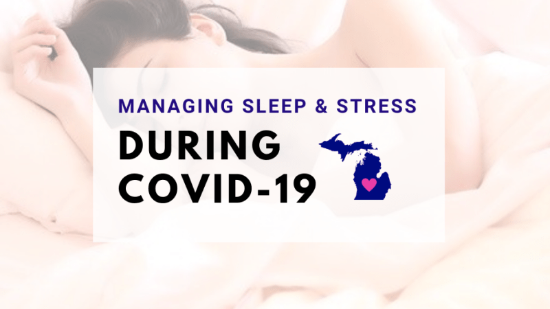 Managing Sleep and Stress During Covid-19